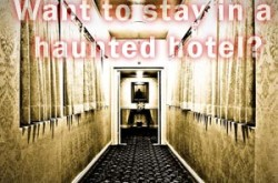Want to stay in a haunted hotel?