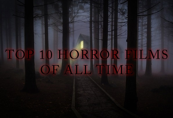 Top 10 Horror Films Ever