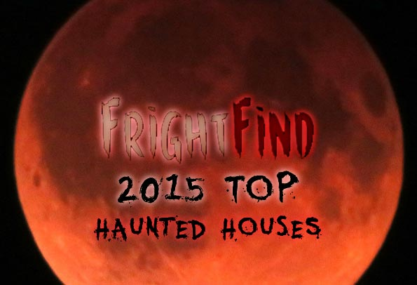 FrightFind's Top Haunted Houses in America in 2015