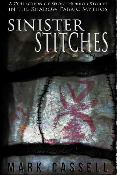 Sinister Stitches - Mark Cassell
