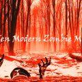 Top Ten Modern Zombie Movies