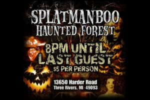 SplatmanBOO Haunted Forest in Three Rivers, MI