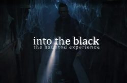 Into the Black - Pomona, CA Haunted House