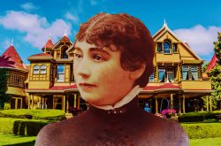 Sarah Winchester and The Winchester Mystery House