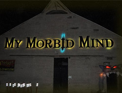 My Morbid Minds Haunted House