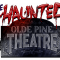 The Haunted Olde Pine Theatre